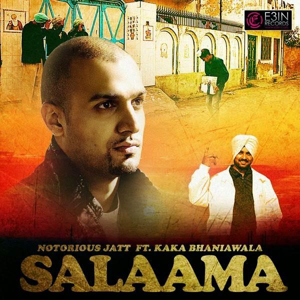 Salaama,Notorious Jatt,Kaka Bhaniwala