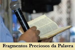 Fragmentos Preciosos da Palavra de Deus