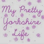 * My Pretty Yorkshire Life