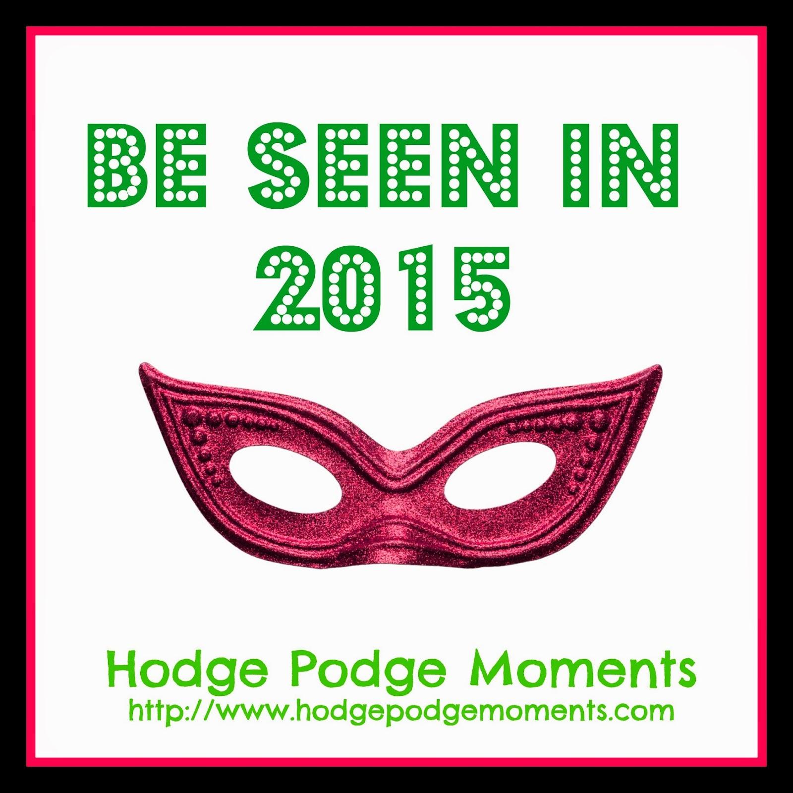 Be Seen in 2015