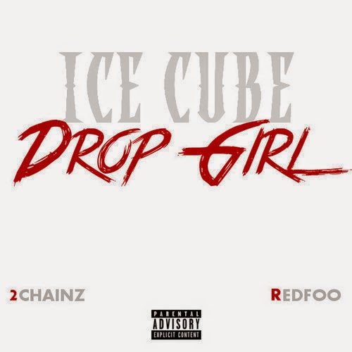 Download Ice Cube feat. Redfoo & 2 Chainz - Drop Girl 2014 MP3 Música
