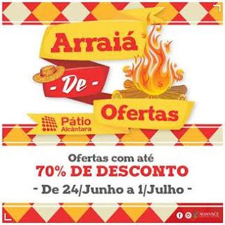 Pátio Alcântara promove a campanha 'Arraiá de Ofertas'