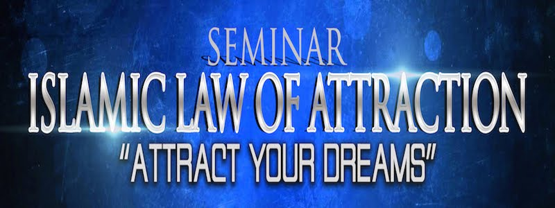 SEMINAR ISLAMIC LAW OF ATTRACTION