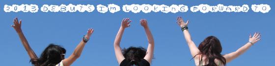 Top Ten 2013 Debuts I'm Looking Forward To