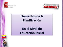 Elementos de la Planificación en Educ. Inicial