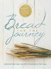 Bread For The Journey ~ Meditations and Recipes to Nourish the Soul