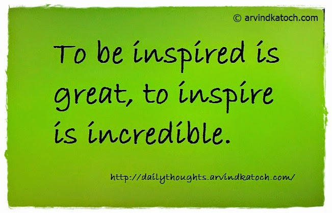 inspire, Quote, Thought, incredible, inspired,