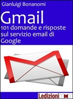 Gmail. 101 domande e risposte sul servizio email di Google - eBook