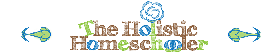 The Holistic Homeschooler