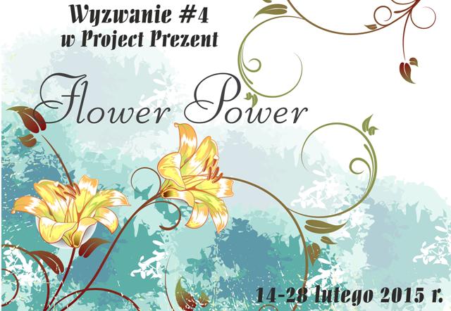 http://projectprezent.blogspot.com/2015/02/wyzwanie-4-flower-power.html