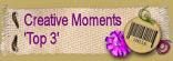 Winner Top 3 at Creative Moments Challenge Blog