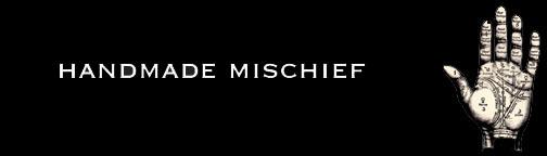 HANDMADE MISCHIEF
