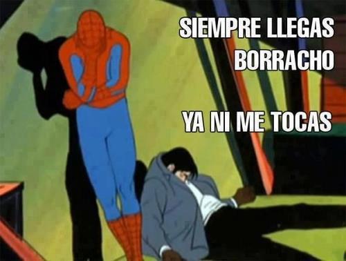 Imagenes graciosas Spiderman+siempre+llegas+borracho+ya+ni+me+tocas