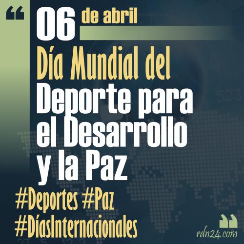 6 de abril – Día Internacional del Deporte para el Desarrollo y la Paz #DíasInternacionales