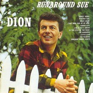 DION & THE BELMONTS- RUNAROUND SUE