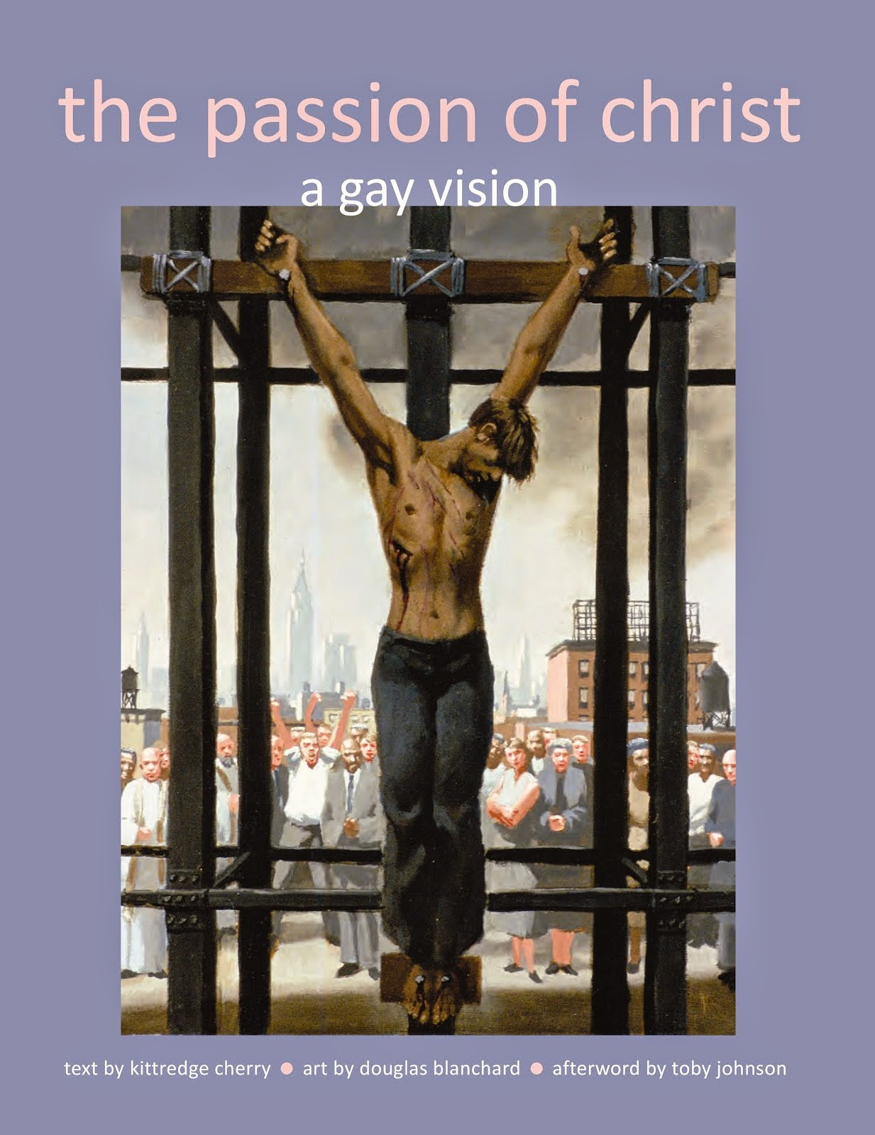The Passion of Christ: A Gay Vision
