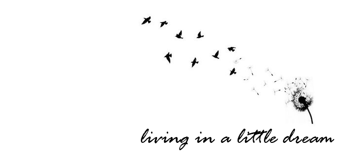 ♥Living in a Little Dream♥