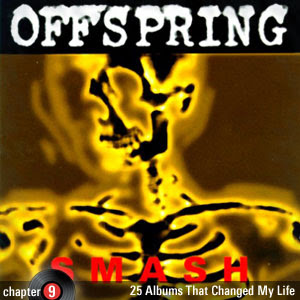 25 Albums That Changed My Life: Chapter 9: The Offspring - Smash