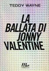 La ballata di Jonny Valentine di Teddy Wayne