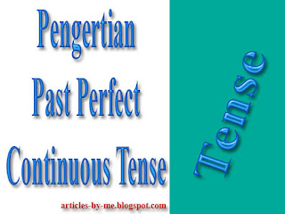 Pengertian Past Perfect Continuous Tense