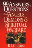 99 Answers to Questions about Angels, Demons, and Spiritual Warfare