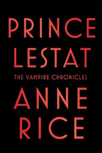 http://www.amazon.com/Prince-Lestat-Chronicles-Anne-Rice/dp/0307962520/ref=sr_1_1_title_0_main?s=books&ie=UTF8&qid=1409676632&sr=1-1&keywords=anne+rice+prince+lestat