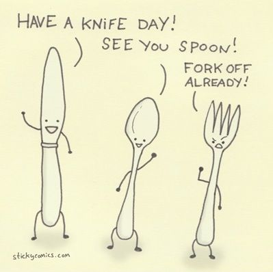 Have A Knife Day - See You Spoon - Fork Off Already
