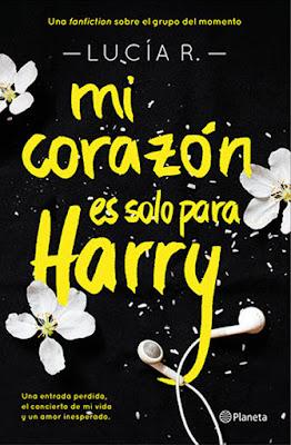 LIBRO - Mi corazón es solo para Harry Lucía R (Planeta - 6 Octubre 2015) FANFICTION | Edición papel & ebook kindle Comprar en Amazon