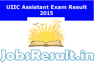 UIIC Assistant Exam Result 2015