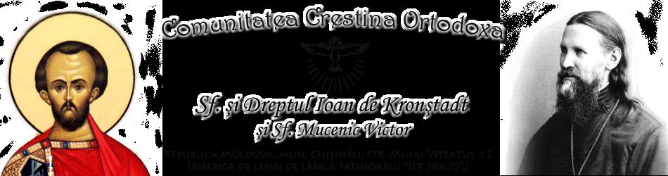 Comunitatea Creştină Ortodoxă Sfântul şi Dreptul IOAN de Kronştadt şi Sfântul Mucenic VICTOR