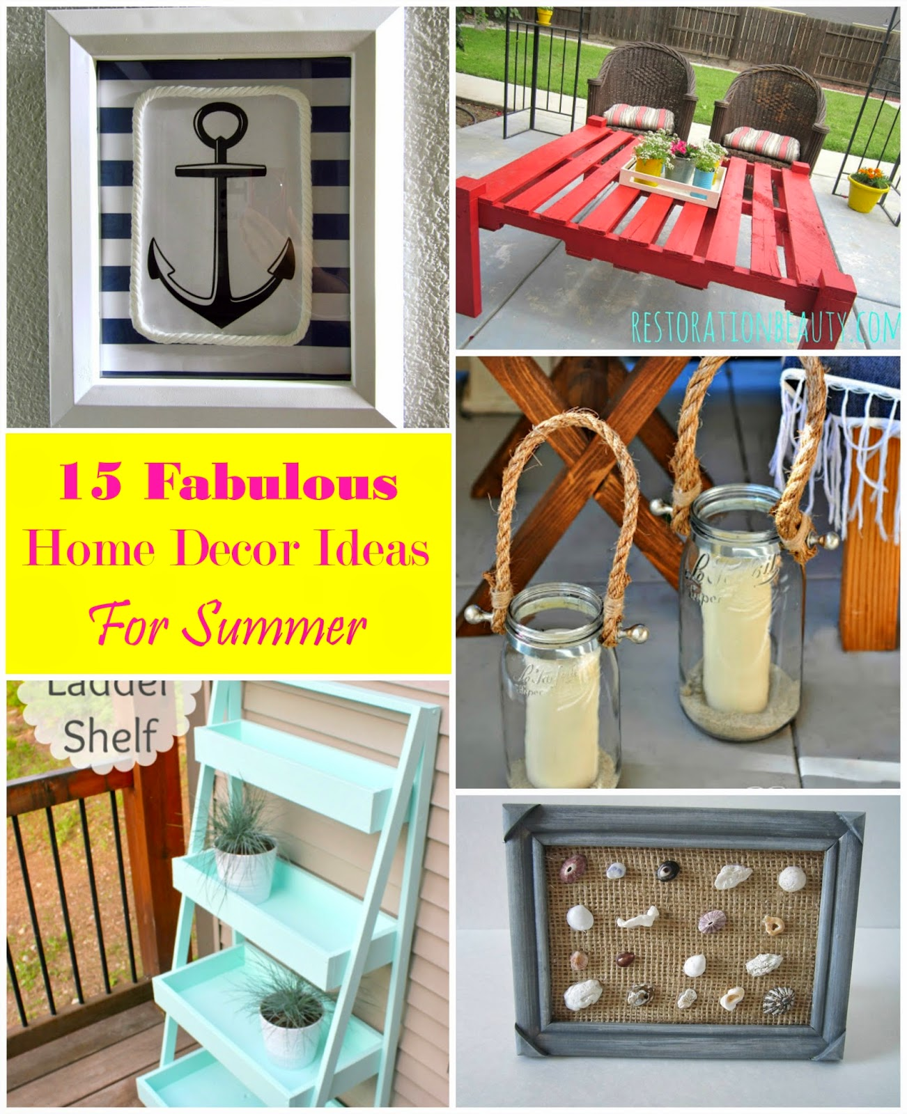 15 Thrifty And Chic Diy Home Decorating Ideas: Restoration Beauty: 15 Fabulous Home Decor Ideas For Summer