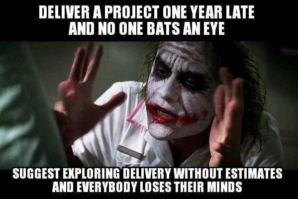 An image of the Joker explaining No Estimates.