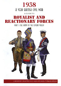1938 A Very British Civil War: Royalist and Reactionary Forces, Part 1 Army of the Severn Valley