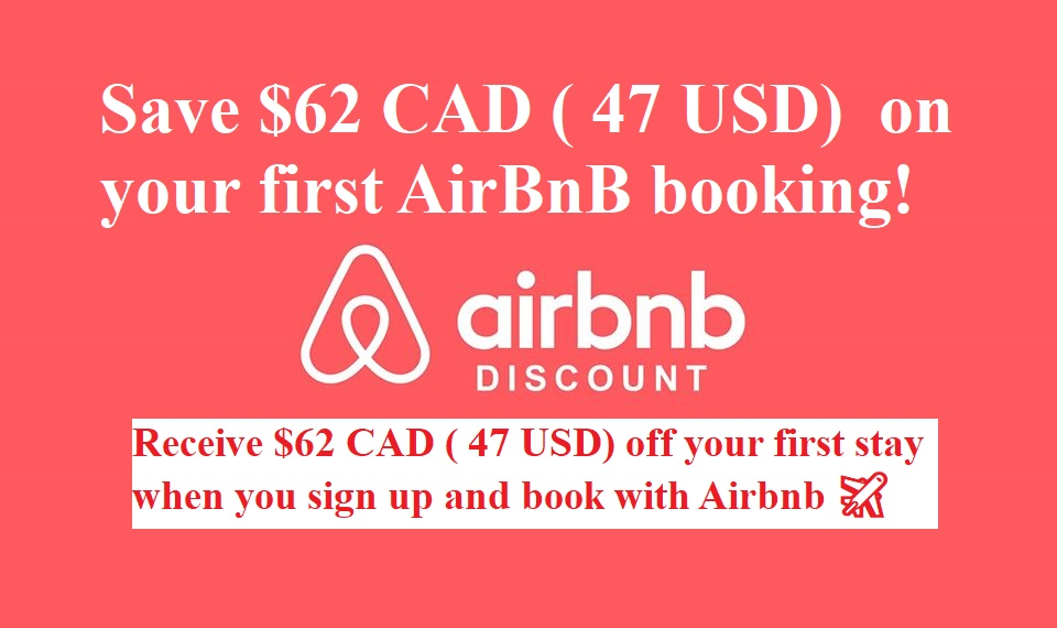 Save $62 CAD ( 47 USD) on your first AirBnB booking!