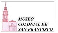 MUSEO DE ARTE COLONIAL SAN FRANCISCO.