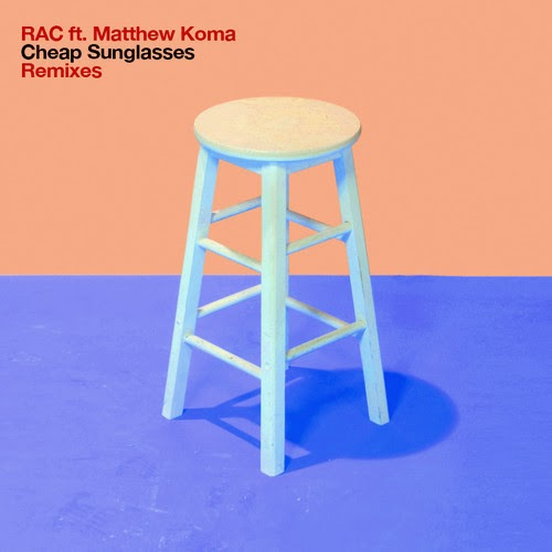 RAC - Cheap Sunglasses ft. Matthew Koma (Remixes EP)