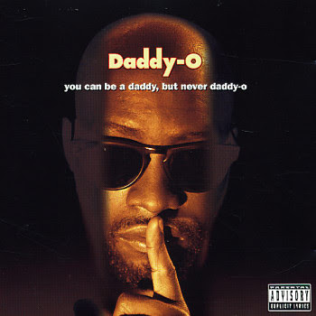 Daddy-O – You Can Be A Daddy, But Never Daddy-O (CD) (1993) (FLAC + 320 kbps)