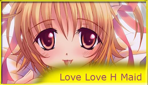 Love Love H Maid