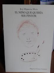 """""""El niño que quería ser pintor"""" - Biografía de José Higueras - Autora: Higorca Gómez"""