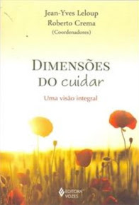 DIMENSÕES DO CUIDAR: UMA VISAO INTEGRAL - Jean-Yves Leloup e Roberto Crema