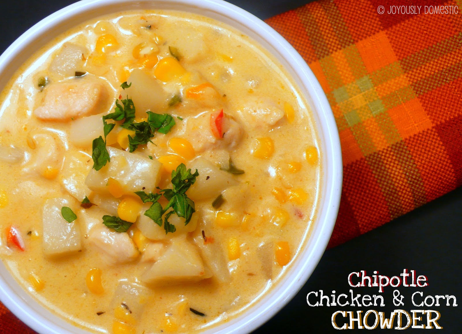 Joyously Domestic: Chipotle Chicken and Corn Chowder