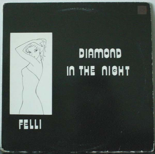 Felli - Diamond In The Night (Maxi 1983)