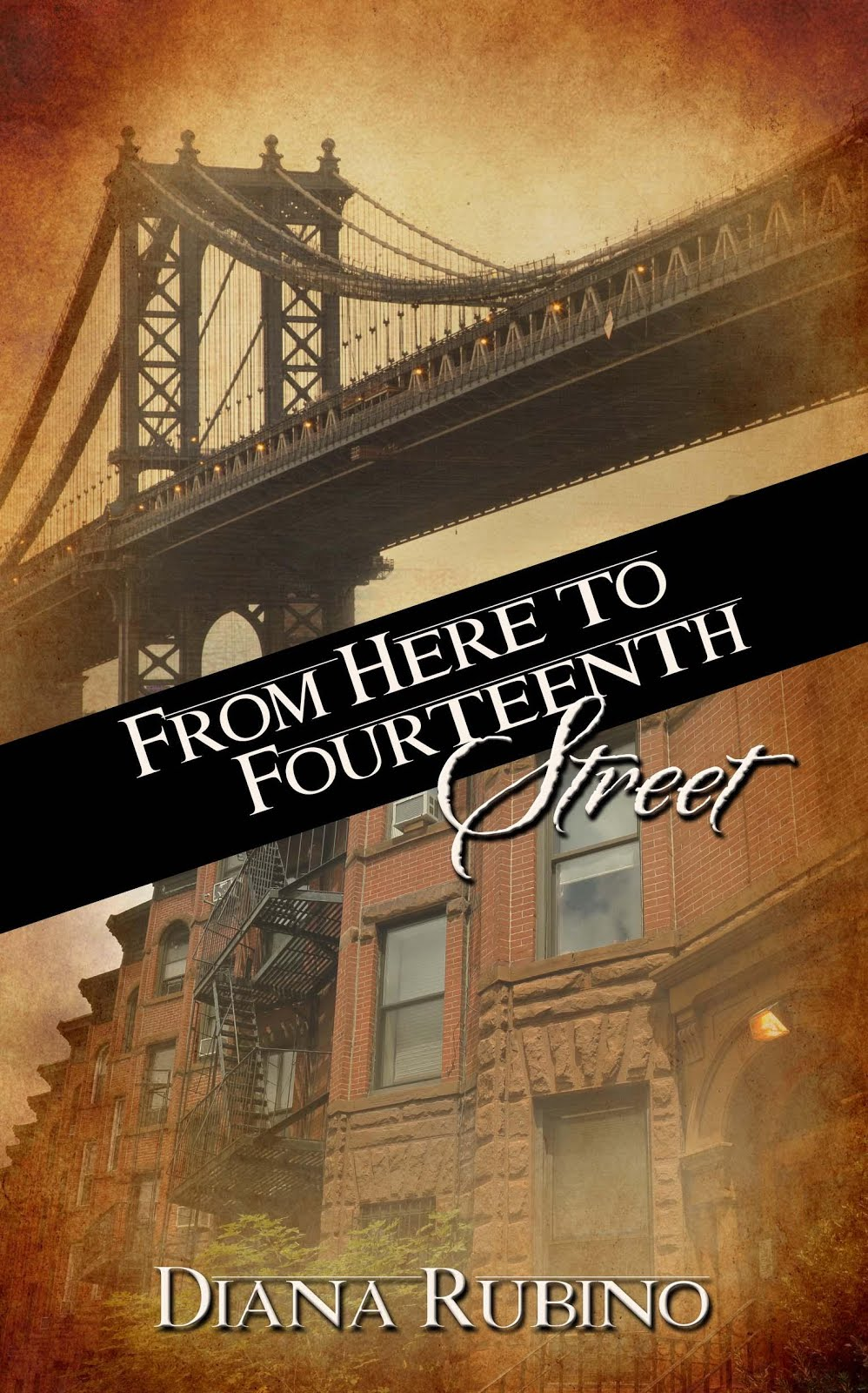 FROM HERE TO FOURTEENTH STREET--Book One of the New York Saga