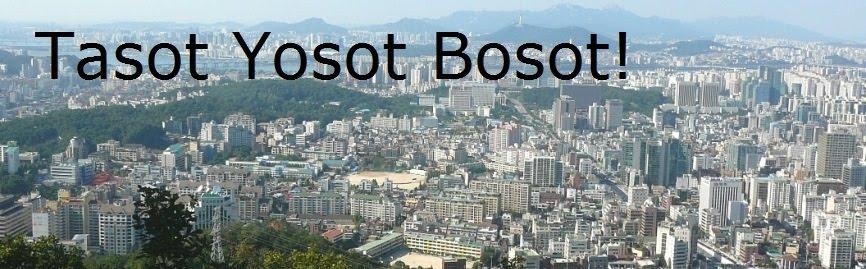 Tasot Yosot Bosot!