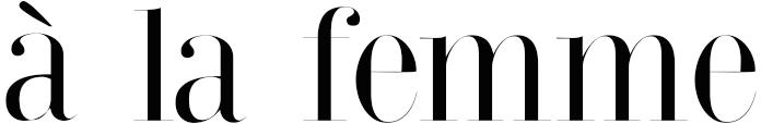 À LA FEMME | A LIFESTYLE BLOG