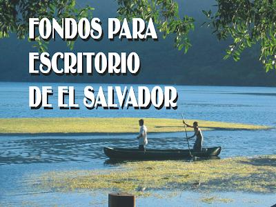 Fondos para escritorio, wallpapers, protectores de pantalla de El Salvador