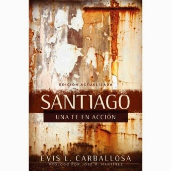 Santiago - Una fe en acción (Evis L. Carballosa).