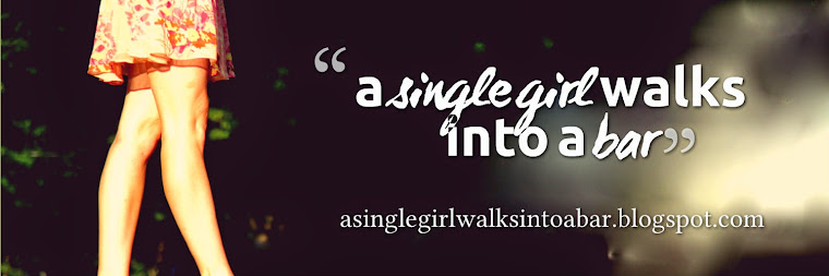 a single girl walks into a bar...