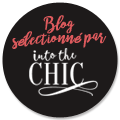 Blog Sélectionné par Into The Chic