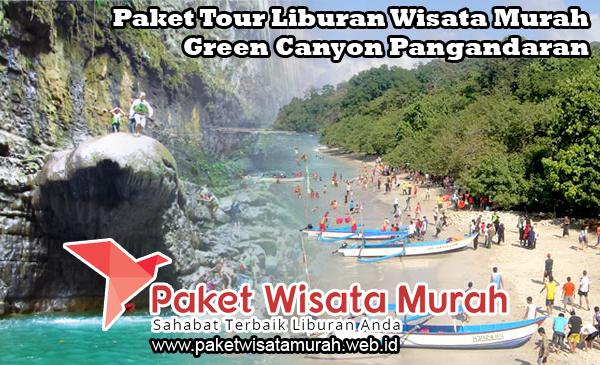 Paket Tour Liburan Wisata Murah Green Canyon Pangandaran